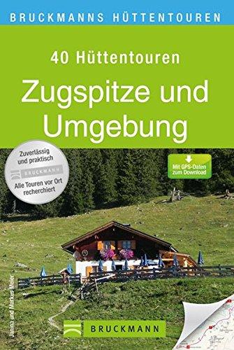 9783765448553: Bruckmanns Wanderführer Die schönsten Hüttentouren Zugspitze und Umgebung