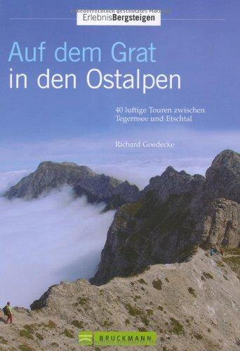 9783765448805: Auf dem Grat in den Ostalpen: 40 luftige Touren zwischen Tegernsee und Etschtal