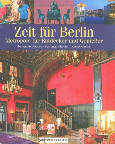 9783765449314: Zeit f�r Berlin: Metropole f�r Entdecker und Genie�er