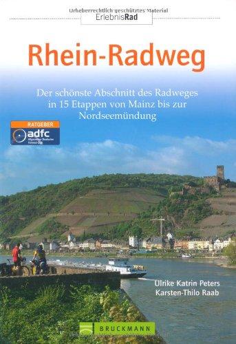9783765449482: Radreiseführer Rhein-Radweg: Der schönste Abschnitt des Radweges in 15 Etappen von Mainz bis zur Nordseemündung