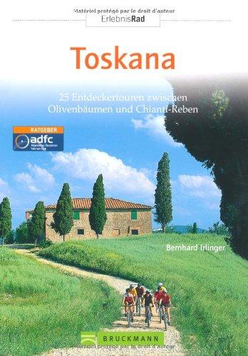 9783765449987: Radreisef�hrer Toskana: 25 Entdeckertouren zwischen Olivenb�umen und Chianti-Reben