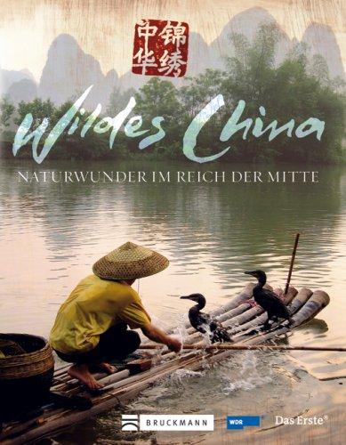 9783765450174: Wildes China: Naturwunder im Reich der Mitte