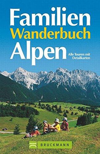9783765450662: Familienwanderbuch Alpen: Alle Touren mit Detailkarten