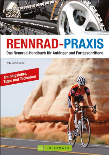 9783765451515: Rennrad-Praxis: Das Rennrad-Handbuch für Anfänger und Fortgeschrittene