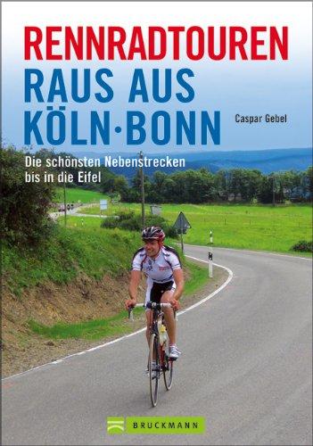 9783765451829: Rennradtouren Raus aus Köln Bonn: Die schönsten Nebenstrecken bis in die Eifel