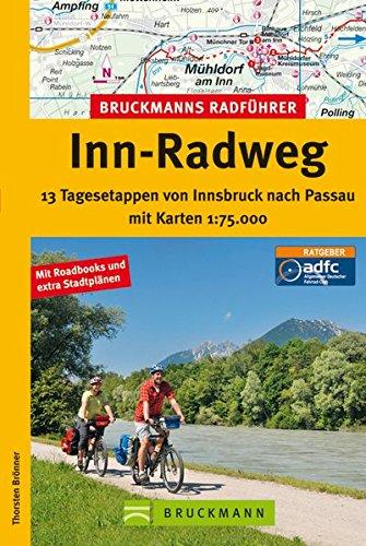 9783765452796: Bruckmanns Radführer Inn-Radweg: 13 Tagesetappen von Innsbruck nach Passau mit Karten 1:75.000