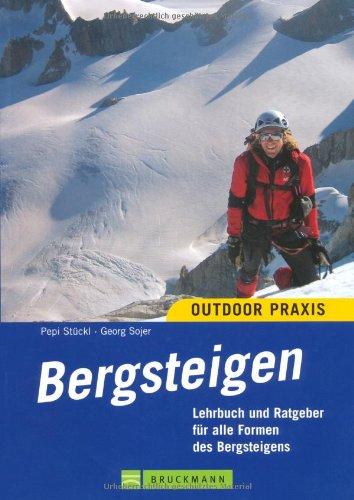 9783765454356: Bergsteigen: Lehrbuch und Ratgeber für alle Formen des Bergsteigens