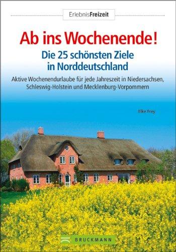 9783765454417: Ab ins Wochenende!: Die 25 sch�nsten Ziele in Norddeutschland