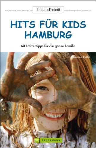 9783765454448: Hits f�r Kids Hamburg: 56 Freizeittipps f�r die ganze Familie