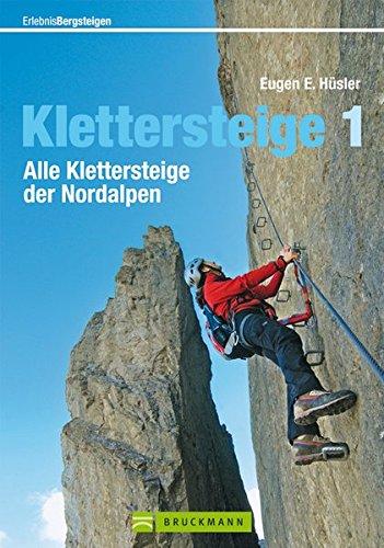 9783765456251: Erlebnis Bergsteigen: Klettersteige 1: Alle Klettersteige der Nordalpen