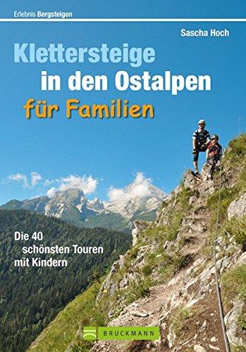 9783765457296: Erlebnis Bergsteigen: Klettersteige in den Ostalpen für Familien: Die 40 schönsten Touren mit Kindern