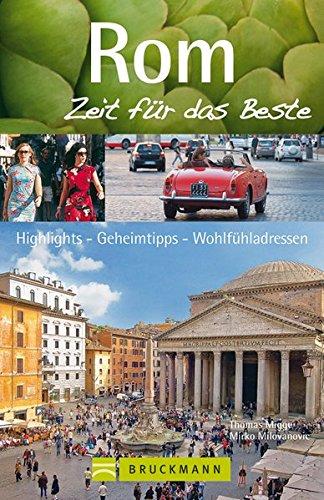 9783765457852: Rom - Zeit für das Beste: Highlights - Geheimtipps - Wohlfühladressen