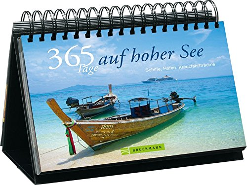 365 Tage auf hoher See. Schiffe, Häfen, Kreuzfahrtträume