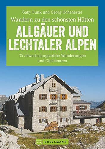 9783765458811: Erlebnis Wandern: Hüttenwandern Allgäuer und Lechtaler Alpen: Die 35 schönsten Wanderungen und Gipfeltouren