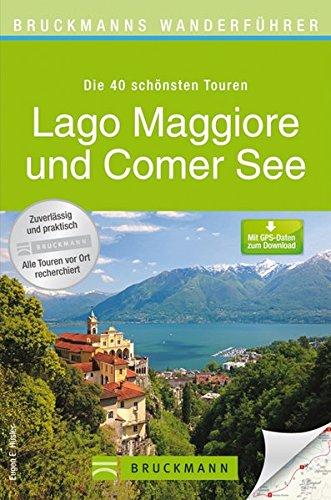 9783765458996: Wanderführer Lago Maggiore, Luganer und Comer See: Die 40 schönsten Wandertouren, inkl. Wanderkarten und GPS-Daten zum Download