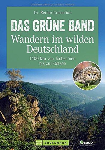 9783765460418: Das Grüne Band - Wandern im wilden Deutschland: 1400 km von Tschechien bis zur Ostsee