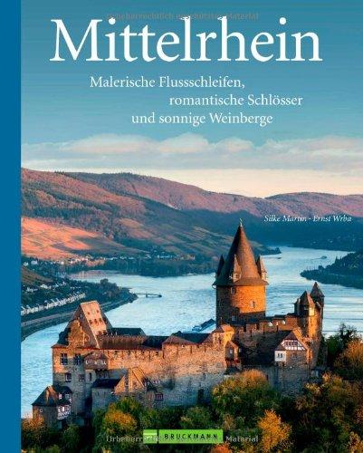 9783765461033: Deutschlands sch�nste Landschaften: Mittelrhein: Malerische Flussschleifen, romantische Schl�sser und sonnige Weinberge