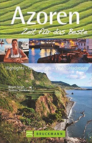 9783765461859: Azoren - Zeit f�r das Beste: Highlights - Geheimtipps - Wohlf�hladressen