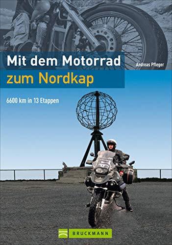 Mit dem Motorrad zum Nordkap : 6600 km in 15 Etappen - Andreas Pfleger