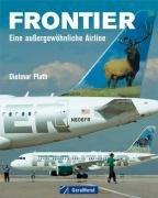 9783765470028: Frontier: Eine außergewöhnliche Airline