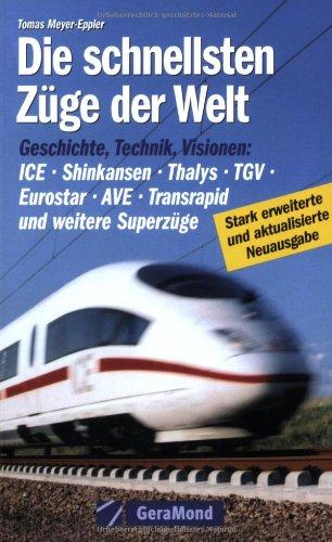 9783765470790: Die schnellsten Züge der Welt: Geschichte, Technik, Visionen