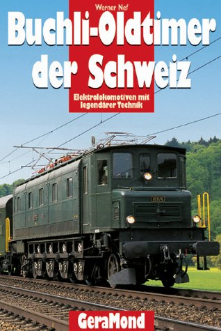 9783765471254: Buchli- Oldtimer der Schweiz. Elektrolokomotiven mit legendärer Technik.