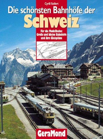 9783765471605: Bahnhöfe der Schweiz. Für die Modellbahn: 135 Bahnhöfe und ihre Gleispläne.