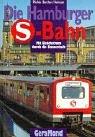 Die Hamburger S-Bahn. Mit Gleichstrom durch die: Pischek, Wolfgang, Jan