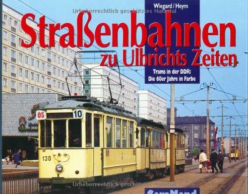 9783765472022: Straßenbahnen zu Ulbrichts Zeiten
