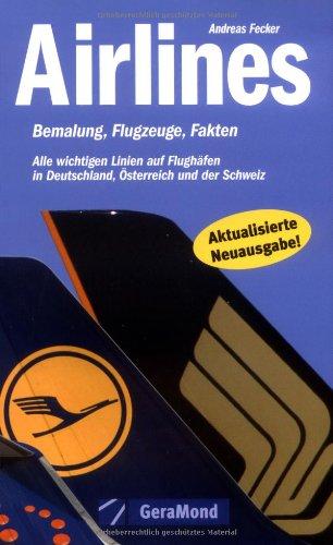 9783765472145: Airlines: Bemalung, Flugzeuge, Fakten