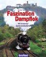 9783765472480: Faszination Dampflok. Mit Volldampf durch Deutschland