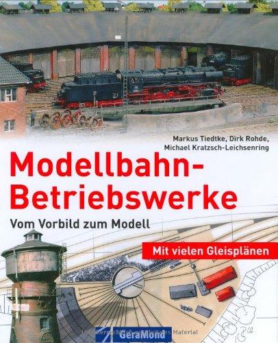 9783765472947: Modellbahn-Betriebswerke: Vorbild und Modell