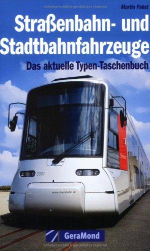 9783765473715: Straßenbahn- und Stadtbahnfahrzeuge: Das Typen-Taschenbuch