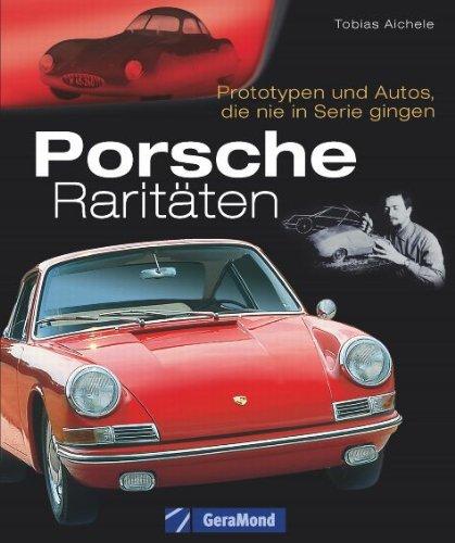 9783765476938: Porsche Raritäten: Prototypen und Autos, die nie in Serie gingen