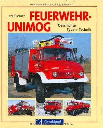 9783765477874: Feuerwehr-Unimogs: Geschichte – Typen – Technik