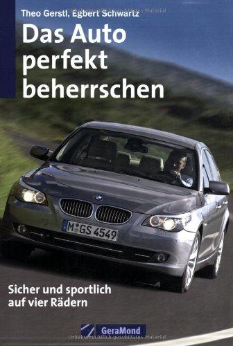 9783765477904: Das Auto perfekt beherrschen: Sicher und sportlich auf vier Rädern