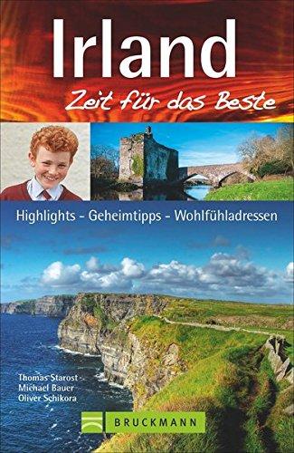 9783765482076: Irland - Zeit für das Beste: Highlights - Geheimtipps - Wohlfühladressen