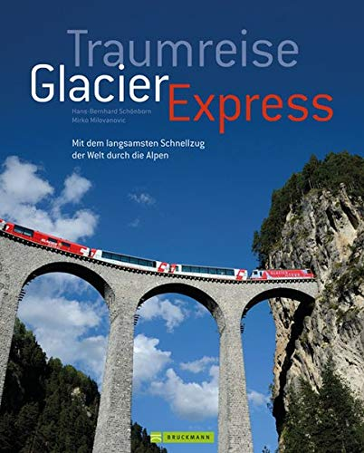 9783765483721: Traumreise Glacier Express: Auf Schienen durch die Schweizer Alpen