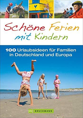 9783765483929 sch ne ferien mit kindern 100 urlaubsideen f r familien in deutschland und. Black Bedroom Furniture Sets. Home Design Ideas