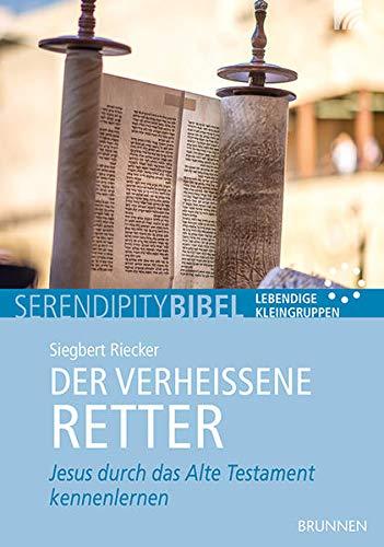 Der verheißene Retter: Jesus durch das Alte Testament kennenlernen: Siegbert Riecker