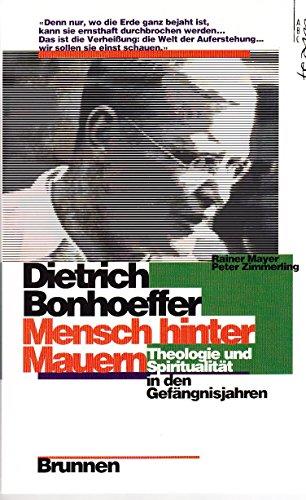 9783765510212: Dietrich Bonhoeffer. Mensch hinter Mauern