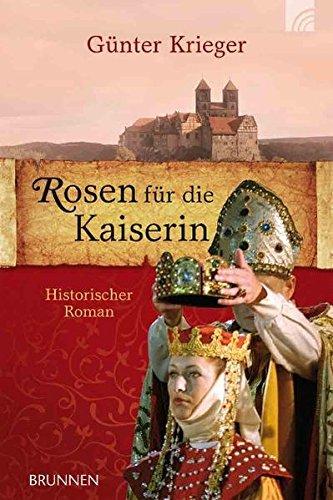 9783765511257: Rosen f�r die Kaiserin: Historischer Roman