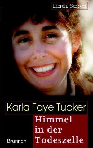 9783765512292: Karla Faye Tucker - Himmel in der Todeszelle