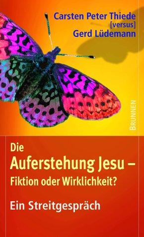 9783765512414: Die Auferstehung Jesu - Fiktion oder Wirklichkeit?. Ein Streitgespr�ch
