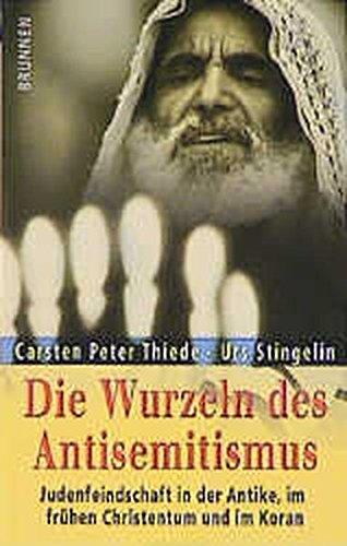 9783765512643: Die Wurzeln des Antisemitismus: Judenfeindschaft in der Antike, im frühen Christentum und im Koran
