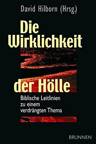 9783765513220: Die Wirklichkeit der H�lle. Biblische Leitlinien zu einem verdr�ngten Thema