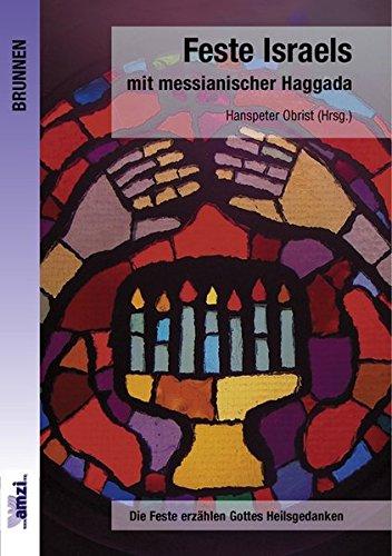 9783765513725: Feste Israels mit messianischer Haggada: Die Feste erzählen Gottes Heilsgedanken