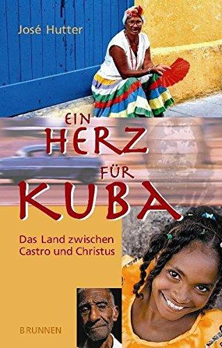 9783765514159: Ein Herz für Kuba: Das Land zwischen Castro und Christus