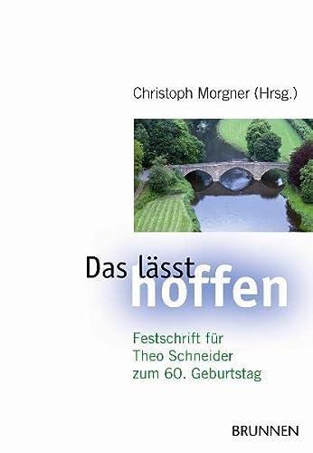 Das lässt hoffen. Festschrift für Theo Schneider: Morgner, Christoph (Hrsg.)