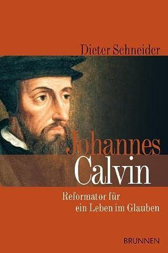 9783765514272: Johannes Calvin: Reformator f�r ein Leben im Glauben